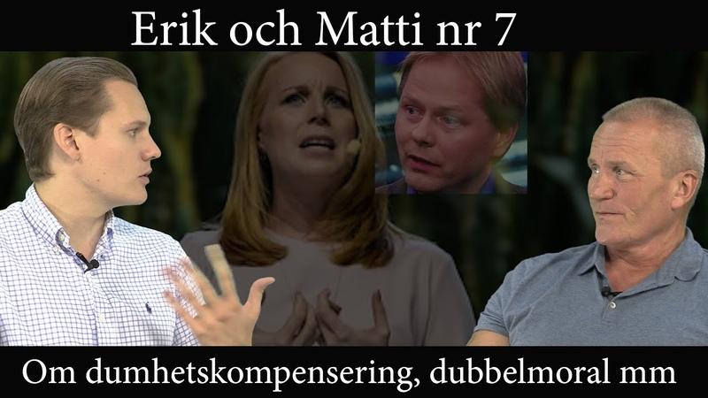 Erik och Matti nr 7 om dumhetskompensering dubbelmoral Polisen James Bond mm