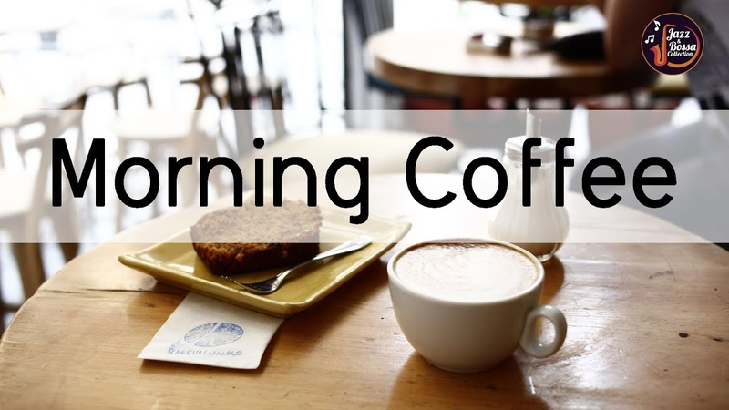Wake Up Music - Background Morning Coffee Music - Relax Music for Wake Up, Work, Study