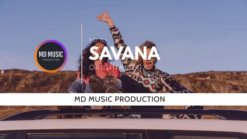 MD Dj Savana Original Mix