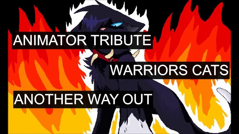 Animator Tribute Warriors Cats - Another Way Out (Gift for SnowFur)