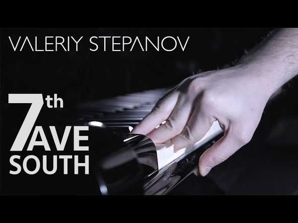 VALERIY STEPANOV – 7th AVE. SOUTH