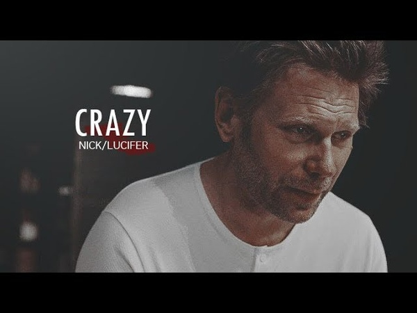 Nick/Lucifer | Crazy (14 season)