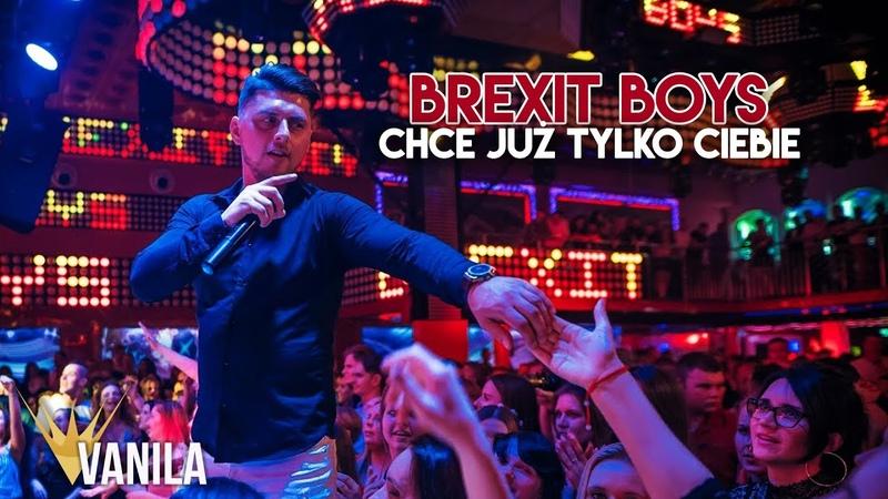 Brexit Boys Chce już tylko Ciebie Oficjalny teledysk DISCO POLO 2019
