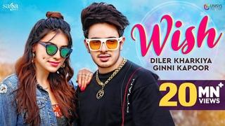 Wish - Diler Kharkiya Ft. Ginni Kapoor   New Song 2020   Haryanvi songs   Sumeet Singh   Moto Song