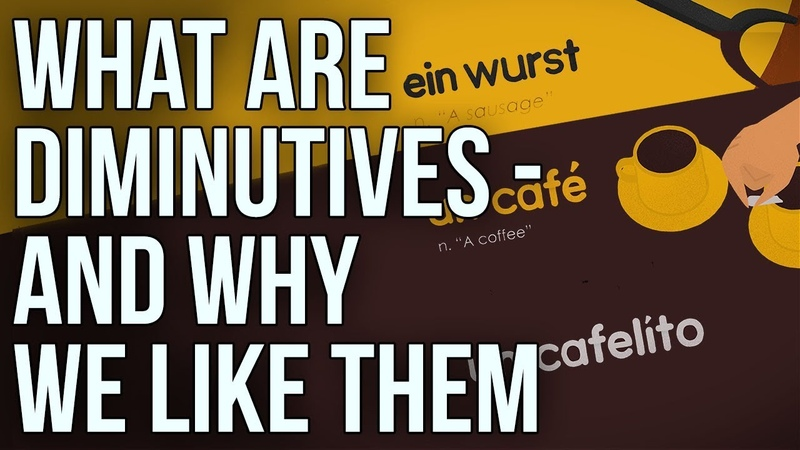 What Are Diminutives and Why We Like Them