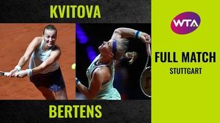 Petra Kvitova vs. Kiki Bertens | Full Match | 2019 Stuttgart Semifinal