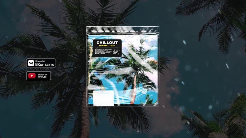 Minimal Trap   CHILLOUT (prod. by ZIMV)
