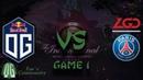 OG vs PSG.LGD - Game 1 - The International 2019 - Main Event.