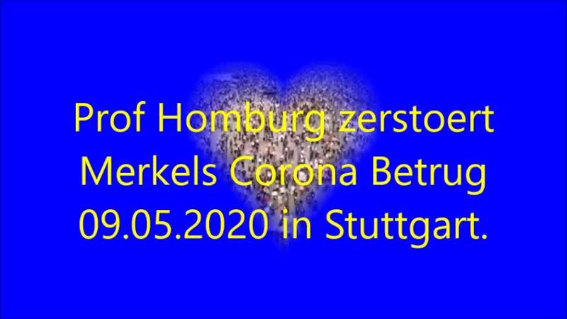 Prof Homburg zerstoert Merkels Corona Betrug 09 05 2020 in Stuttgart