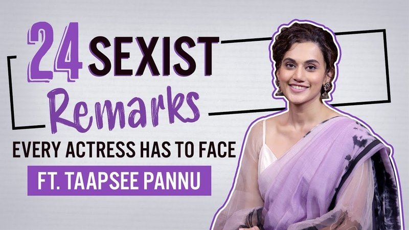 Taapsee Pannu reveals 24 sexist comments every Bollywood actress has to hear Saand Ki Aankh