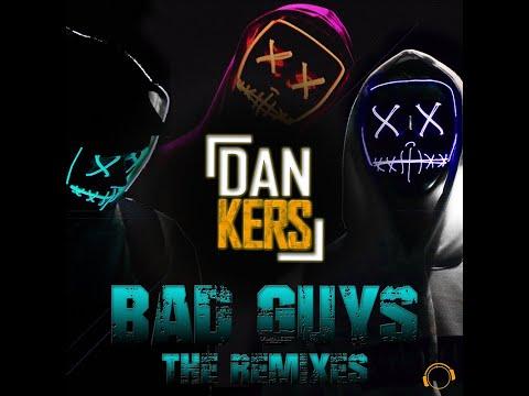 Dan Kers Bad Guys Ray Bounz Remix Edit