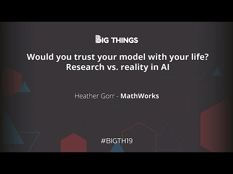 Would you trust your model with your life Research vs reality in AI by Heather Gorr