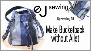 up cycling - 39/upcycle/아일렛 없이 버킷백 만들기/Make Bucketback without Ailet