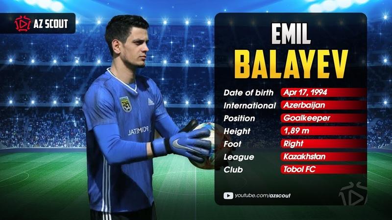 Emil Balayev ● Tobol FC ● Azerbaijan ● Goalkeeper ● 2020 HD by Az Scout