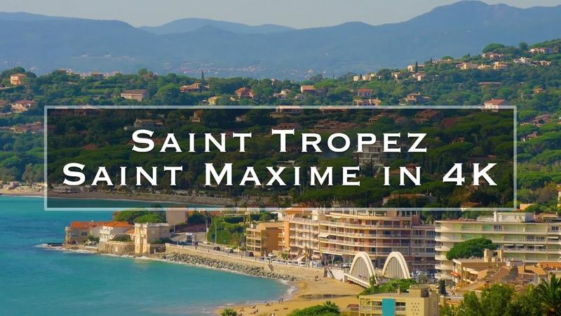 Saint Tropez and Saint Maxime in 4K