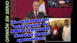 """¡Te sorprenderá el """"estate quieto"""" de AMLO a Fernandez Noroña y demas oportunistas!"""