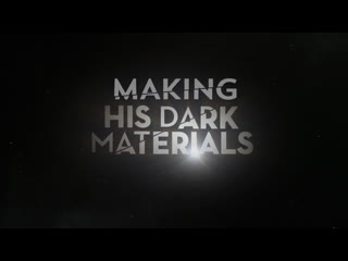 Making 'His Dark Materials' Blu-ray Special Feature