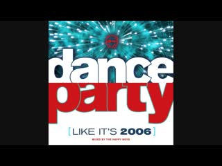 Dance Party (Like Its 2006) - Mixed By The Happy Boys