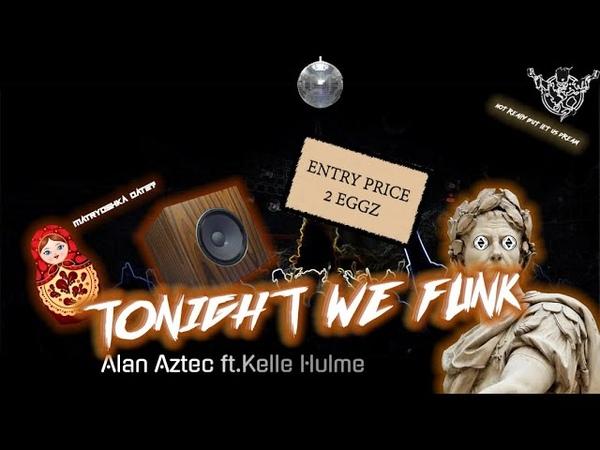 Alan Aztec Tonight we Funk feat Kelle Hulme