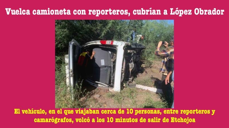🇲🇽Vuelca camioneta con reporteros cubrían a López Obrador