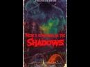 Что то скрывается в тени / Theres Something in the Shadows 2021