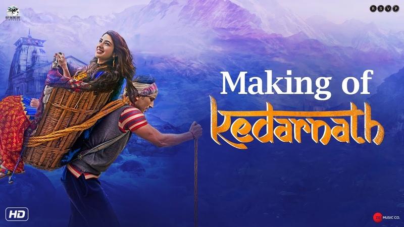 Making of Kedarnath Sushant Singh Rajput Sara Ali Khan Abhishek Kapoor