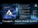 Transport - Alpine (Snade Remix) [Airstorm Recordings] - PROMO