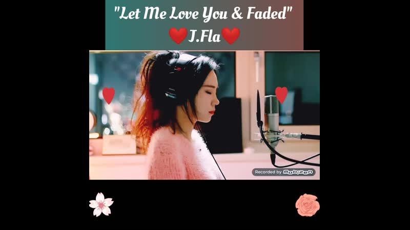 Let Me Love You Faded mashup cover
