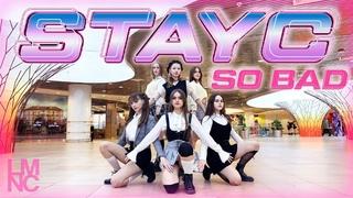 [K-POP IN PUBLIC] STAYC (스테이씨) - SO BAD dance cover by LUMINANCE