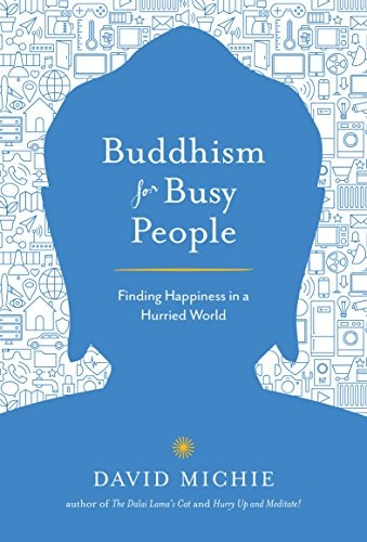 Buddhism for Busy People  David Michie