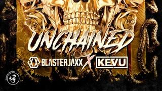 Blasterjaxx & KEVU - Unchained