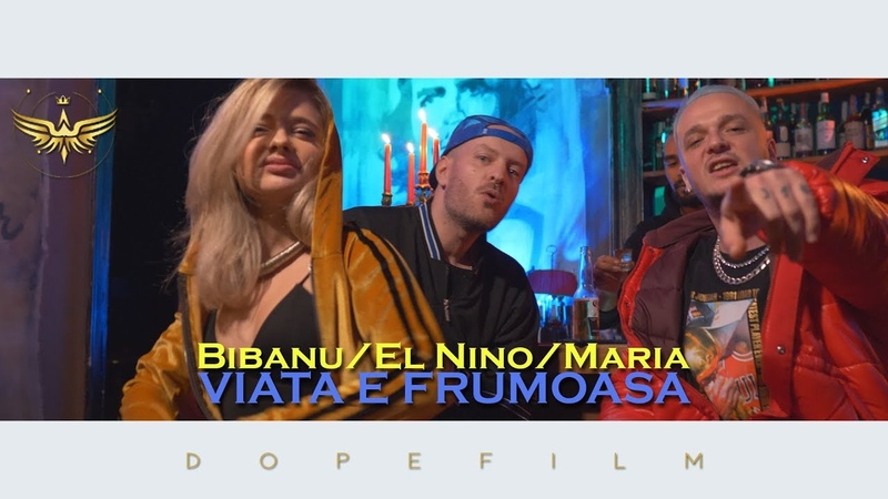 Bibanu El Nino Maria Viața e frumoasă Videoclip oficial