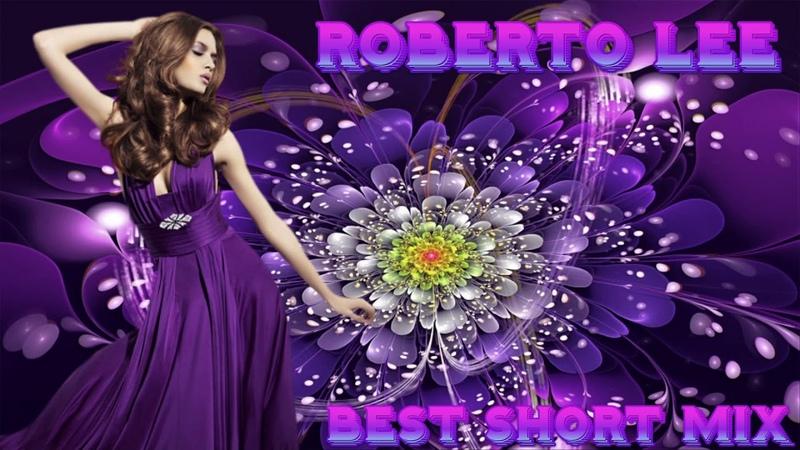 Roberto Lee Best Short Mix İtalo Disco