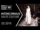 Antonio Grimaldi Haute Couture Spring summer 2019