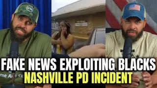 """Fake News"" Exploiting Blacks Nashville PD Incident"