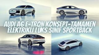 Audi A6 e-tron konsept-tamamen elektrikli lüks sınıf Sportback