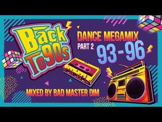 Dance Megamix 90s | Part 3 | 93-96 | Back to 90s