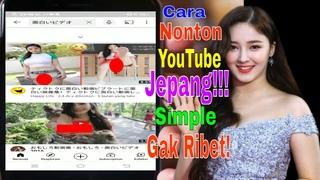 Cara Nonton Youtube Luar Negeri|Cara Nonton Youtube Jepang