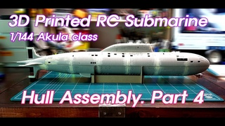 3D Printed RC Submarine Part4. Hull Assembly