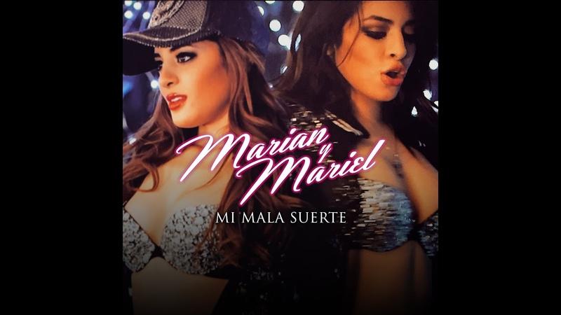 Marian y Mariel Mi Mala Suerte Official Video