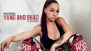 BHAD BHABIE Yung And Bhad feat. City Girls Official Audio Danielle Bregoli