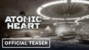 Atomic Heart Official Gameplay Teaser