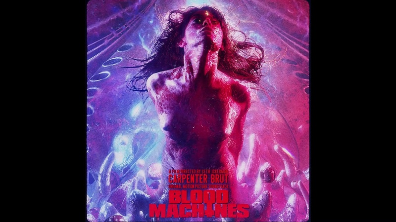 Carpenter Brut BLOOD MACHINES OST Full Album Dark Synthwave Cyberpunk
