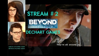 #2 Beyond Two Souls  in Co-Op with Bryan (as Aiden) & Amelia (as Jodie) - Dechart Games
