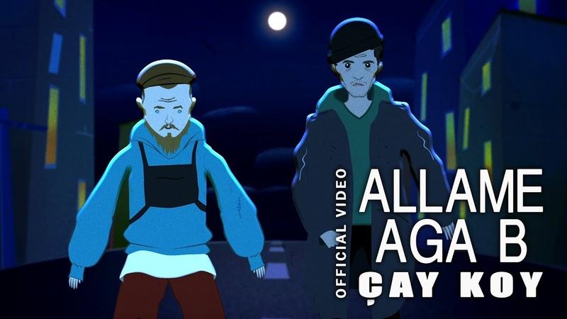 Allame x Aga B Çay Koy Official Video