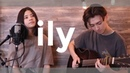 Ily (i love you baby) - Surf Mesa ft. Emilee - acoustic vocal (cover)