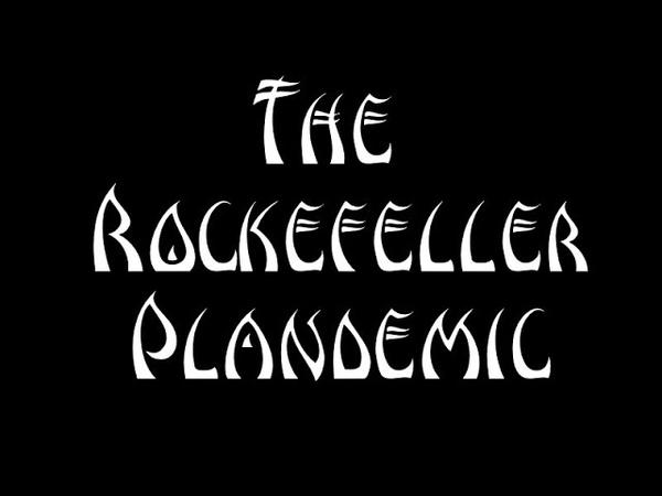 The Rockefeller Plandemic